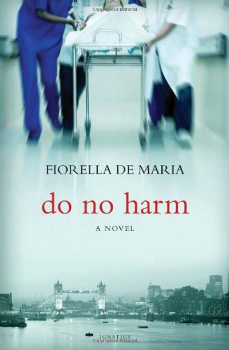 Do No Harm: a Novel / Fiorella de Maria Nash