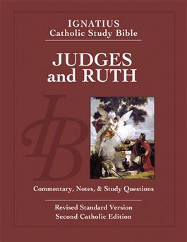 Ignatius Catholic Study Bible: Judges ad Ruth, Commentary, Notes & Study Questions/Scott Hahn & Curtis Mitch