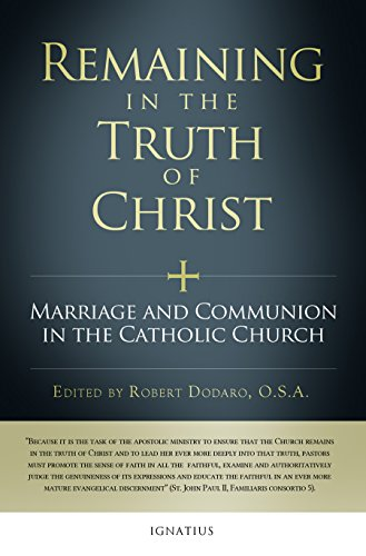 Remaining in the Truth of Christ: Marriage and Communion in the Catholic Church / Edited by Robert Dodaro