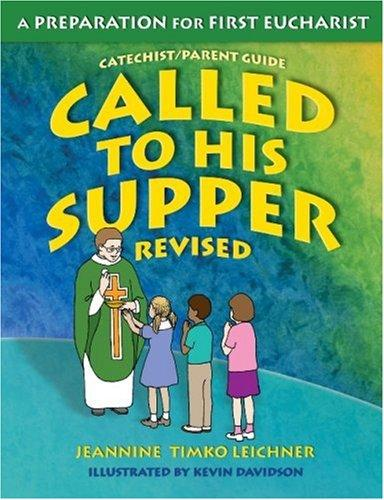 Called To His Supper: Teacher Handbook Revised / Jeannine Timko Leichner