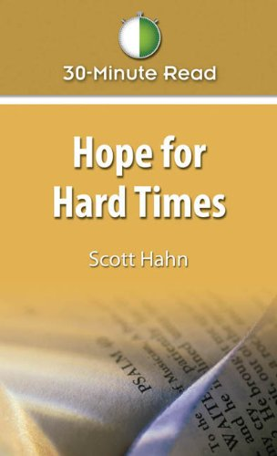 Hope for Hard Times / Scott Hahn