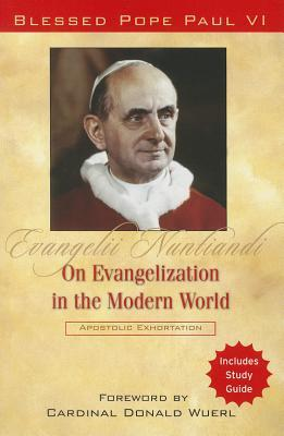 Evangelii Nuntiandi: On Evangelisation in the Modern World/Blessed Pope Paul VI