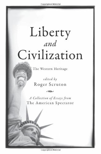 Liberty and Civilization: the Western Heritage / Edited by Roger Scruton
