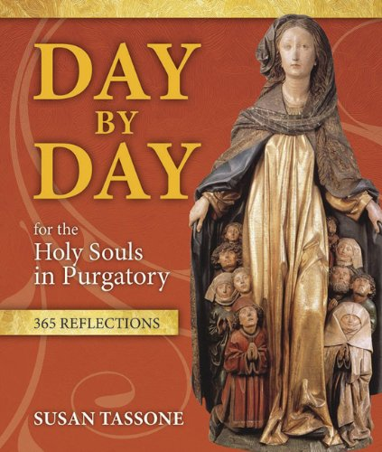 Day by Day for the Holy Souls in Purgatory: 365 Reflections / Susan Tassone
