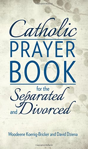 Catholic Prayer Book for the Separated and Divorced / Woodeene Koenig-Bricker and David Dziena