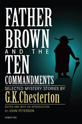Father Brown and the Ten Commandments Selected Mystery Stories / G. K. Chesterton and Edited by John Peterson