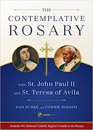 Contemplative Rosary with St. John Paul II and St. Teresa of Avila / Dan Burke & Connie Rossini