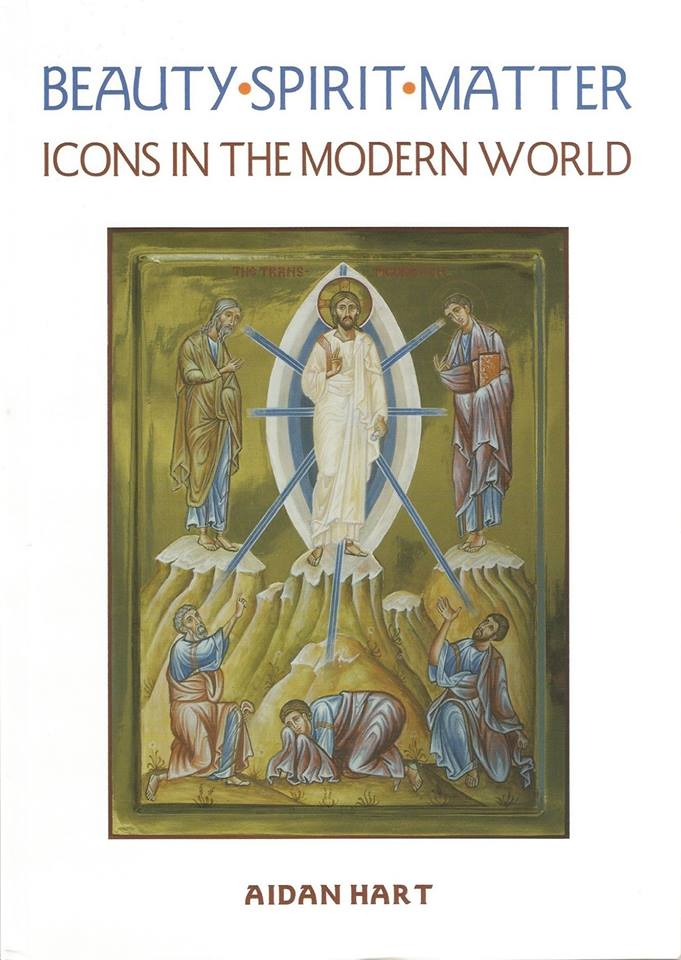 Beauty, Spirit, Matter: Icons in the Modern World / Aidan HArt