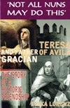 Teresa of Avila and Father Gracián: the Story of an Historic Friendship / Erika Lorenz