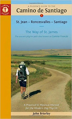 A Pilgrim's Guide to the Camino de Santiago : St. Jean - Roncesvalles - Santiago / John Brierley