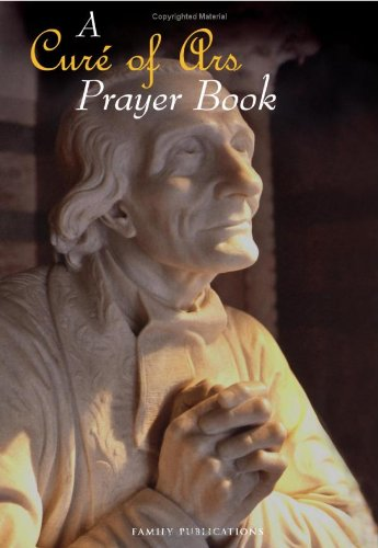A Curé of Ars Prayer Book / Jean Baptiste Vianney
