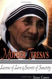 Mother Teresa's Lessons of Love and Secrets of Sanctity / Susan Conroy