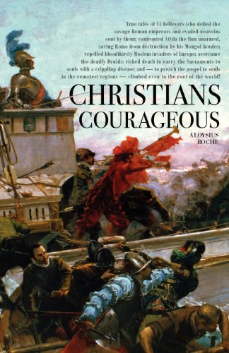 Christians Courageous / Msgr. Aloysius Roche