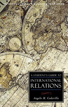 A Student's Guide to International Relations / Angelo M. Codevilla