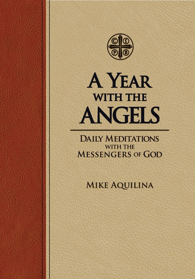 A Year with the Angels: Daily Meditations with the Messengers of God (Leather) / Mike Aquilina