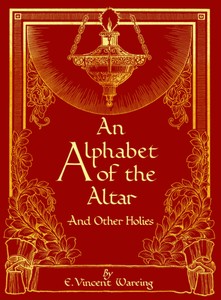 An Alphabet of the Alter and Other Holies