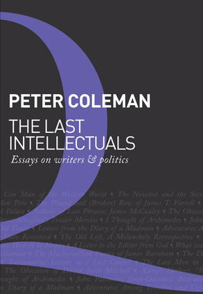 The Last Intellectuals: Essays on Writers and Politics / Peter Coleman