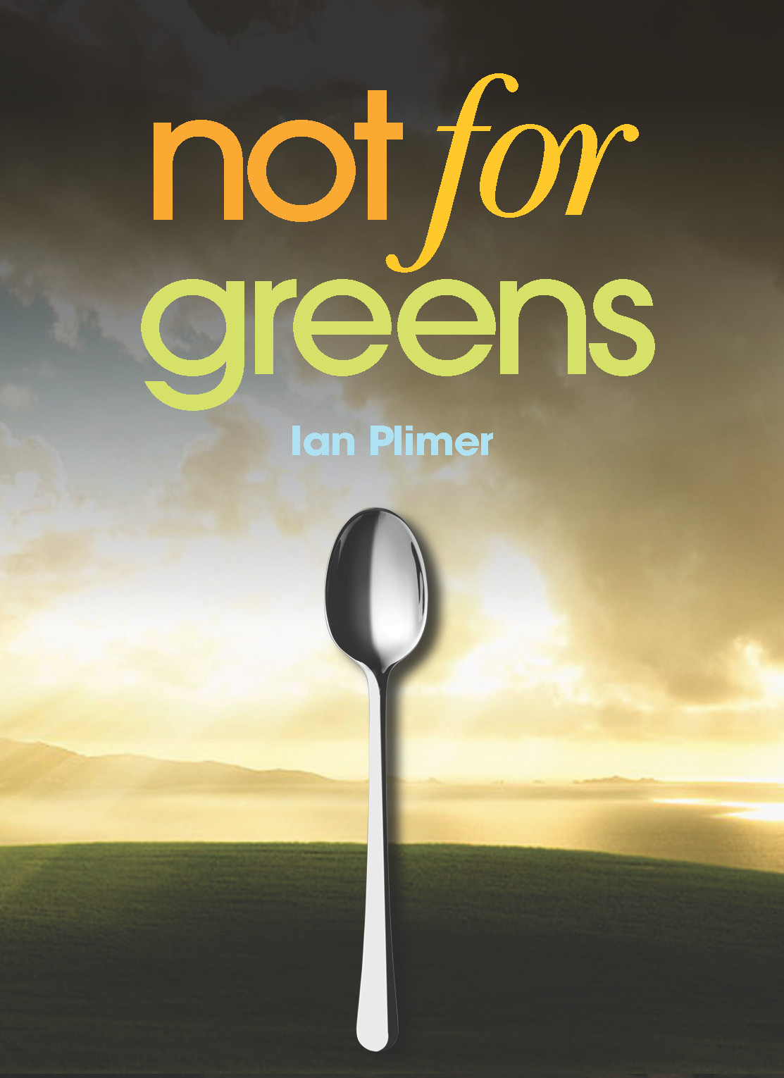 Not for Greens / Ian Palmer