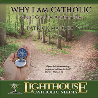 CD Why I am Catholic When I Could be Anything Else / Patrick Madrid