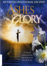 DVD Ashes to Glory: 47 short Meditations, one for each day of Lent