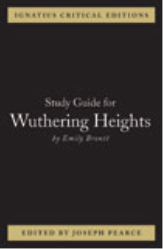 Ignatius Study Guide: Wuthering Heights (Emily Bronte)