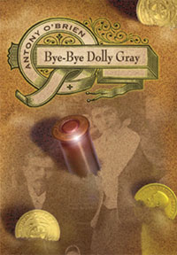 Bye-Bye Dolly Gray / Antony O'Brien