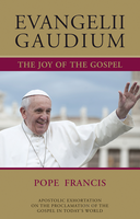 Evangelii Gaudium (The Joy of the Gospel) Encyclical Letter / Pope Francis