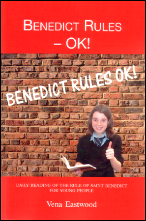 Benedict Rules - OK! Daily Readings of the Rule of St Benedict for Young People / Vena Eastwood