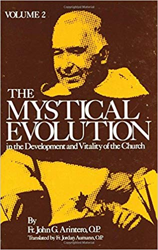 The Mystical Evolution In the Development and Vitality of the Church Volume 2 / Rev Fr John Arintero OP