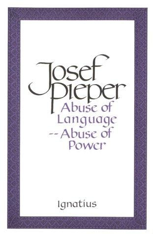 Abuse of Language Abuse of Power / Josef Pieper