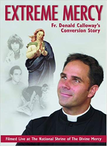 Extreme Mercy DVD /  Fr Donald Calloway