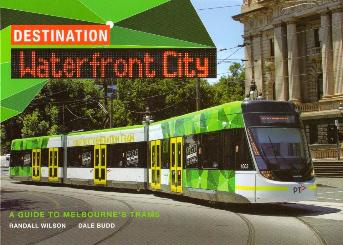 Destination Waterfront City: a Guide to Melbourne's Trams / Randall Wilson & Dale Budd