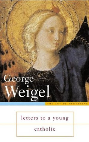 Letters to a Young Catholic / George Weigel