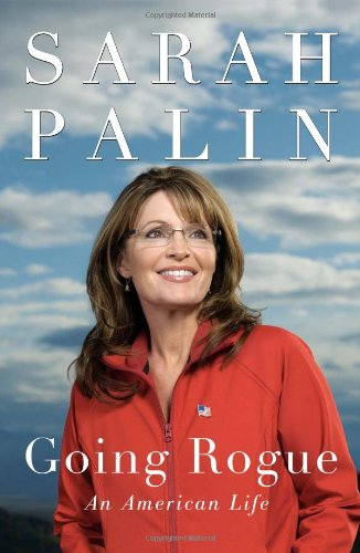 Going Rogue: an American Life / Sarah Palin