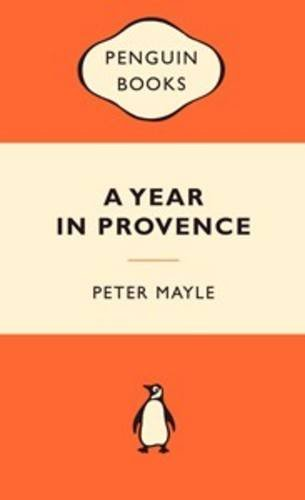 A Year in Provence / Peter Mayle