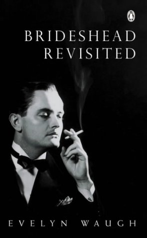 Brideshead Revisited: The Sacred and Profane Memories of Captain Charles Ryder / Evelyn Waugh