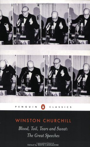 Blood, Toil, Tears and Sweat: The Great Speeches / Sir Winston Churchill