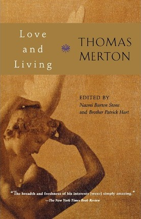 Love and Living / Thomas Merton