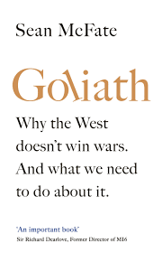 Goliath Why the West Isn't Winning.  And What We Must Do About It / Sean McFate