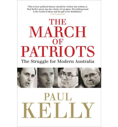 The March of Patriots The Struggle for Modern Australia