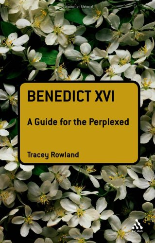 Benedict XVI: a Guide for the Perplexed / Tracey Rowland