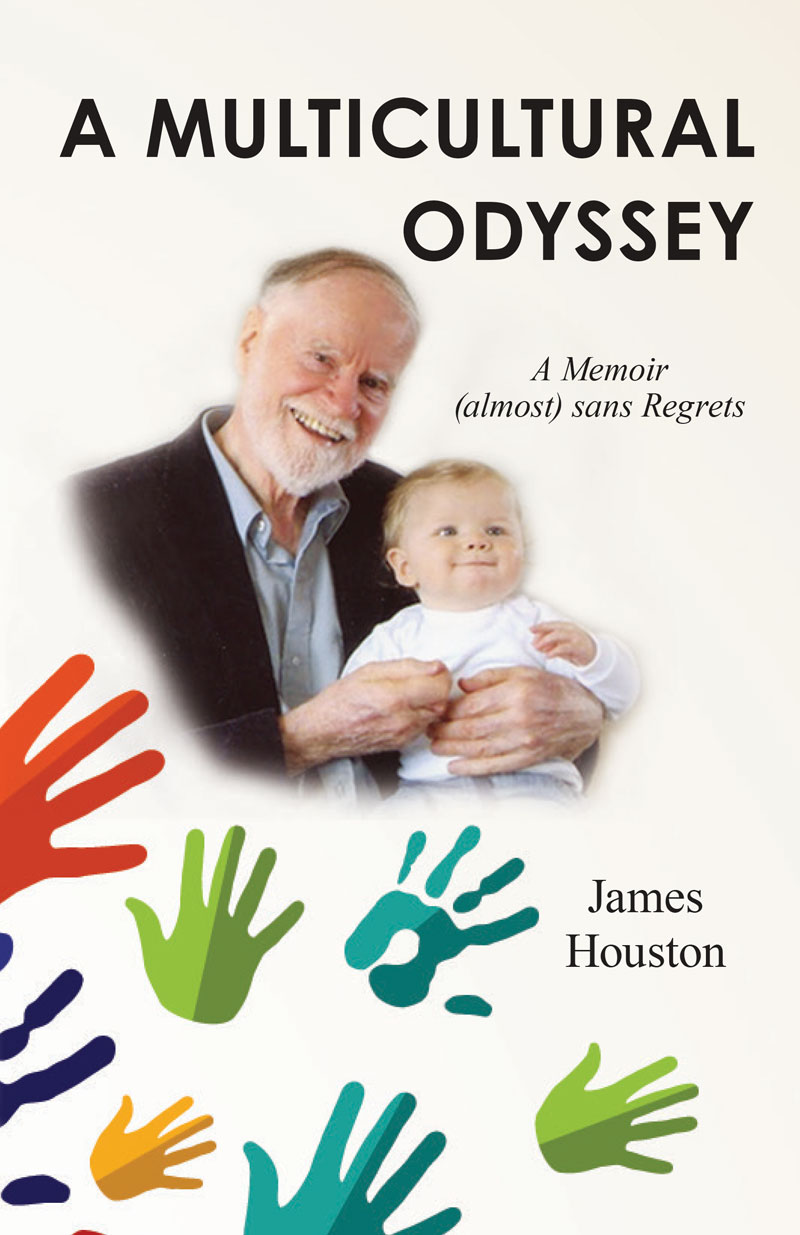 A Multicultural Odyssey (Almost) Sans Regrets / James Houston