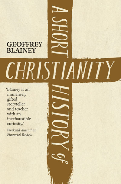 A Short History of Christianity / Geoffrey Blainey