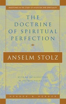 The Doctrine of Spiritual Perfection Paperback Milestones in the Study of Mysticism and Spirituality / Anselm Stolz