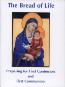 The Bread of Life: Preparing for First Confession and First Communion / Fr Martin Edwards