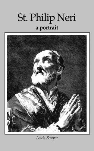 St Philip Neri a Portrait / Louis Bouyer