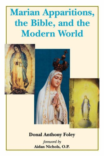Marian Apparitions, the Bible, and the Modern World / Donal Anthony Foley