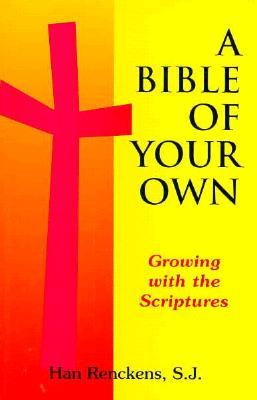 A Bible of Your Own: Growing with the Scriptures / Hans Renckens