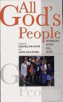 All God's People: Working with All Ages / Edited by Leslie J. Francis & Anne Faulkner