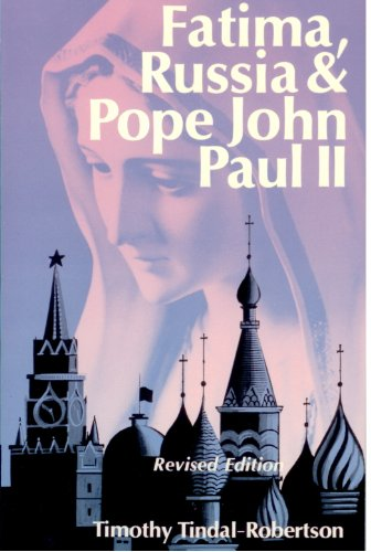 Fatima, Russia and Pope John Paul II / Timothy Tindal-Robertson